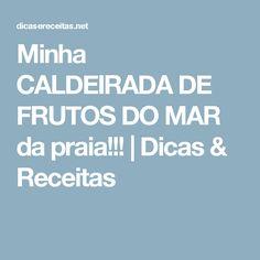 Minha CALDEIRADA DE FRUTOS DO MAR da praia!!! | Dicas & Receitas