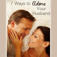 7 Ways to Adore Your Husband