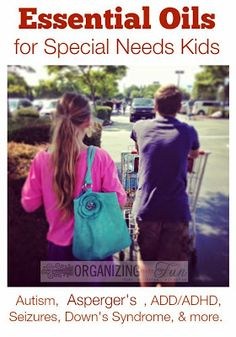 Essentail Oils for Special Needs Kids {and Adults, too}!