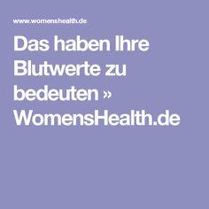 Das haben Ihre Blutwerte zu bedeuten » WomensHealth.de