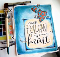 always follow your heart :)