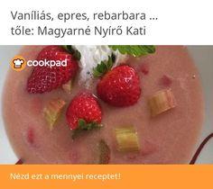 Vaníliás, epres, rebarbara krémleves Cantaloupe, Goodies, Strawberry, Fruit, Food, Sweet Like Candy, Gummi Candy, Essen, Strawberry Fruit