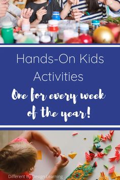Hands-On Activities For Kids: One For Every Week Of The Year | Different By Design Learning