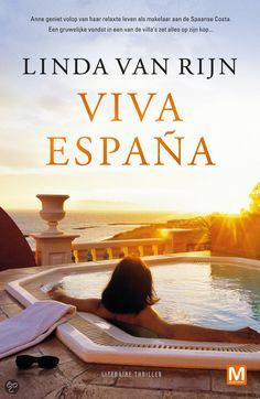 Viva Espana - Linda van Rijn - Anne geniet volop van haar relaxte leven als makelaar aan de Spaanse Costa. Een gruwelijke vondst in een van de villas zet alles op zijn kop... -