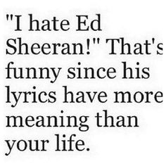 True dat. Don't touch my Ed  When someone talks shiz about Ed, I came prepared with my comebacks