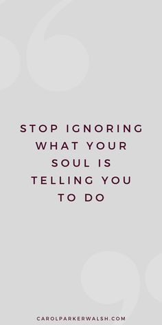 Listen to what your soul is telling you. Great Quotes, Quotes To Live By, Me Quotes, Motivational Quotes, Inspirational Quotes, Qoutes, The Words, Cool Words, Positive Vibes