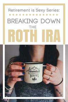So helpful! :: Breaking Down The Roth IRA :: I always get confused with IRAs and…