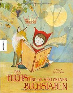Der Fuchs und die verlorenen Buchstaben: Amazon.de: Pamela Zagarenski, Gundula…