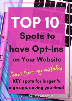 Top 10 Spots to have Opt Ins on Your Website