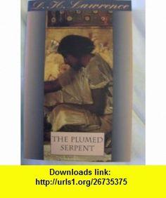 The plumed serpent [Quetzalcoatl] D. H Lawrence ,   ,  , ASIN: B0006RZNIQ , tutorials , pdf , ebook , torrent , downloads , rapidshare , filesonic , hotfile , megaupload , fileserve