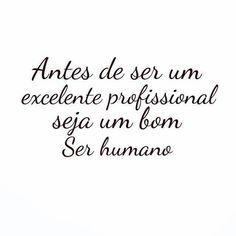 O sucesso esta no Ser humano.