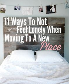 """I have learned a few tricks along the way with all my moving, that will make you feel more comfortable in a new home. Here is """"11 Ways To Not Feel Lonely"""