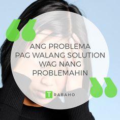 Ang Problema, Pag walang Solution, Wag nang Problemahin #Trabaho #OFW #Jordan #Kabayan #ProblemQuotes #Solution #WagProblemahin