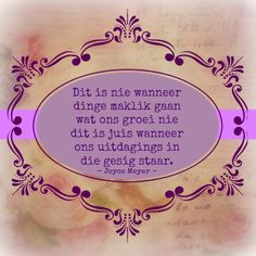 Afrikaans Afrikaans Quotes, Joyce Meyer, Christian Quotes, Qoutes, Inspirational Quotes, Wisdom, Motivation, Words, Do Your Thing