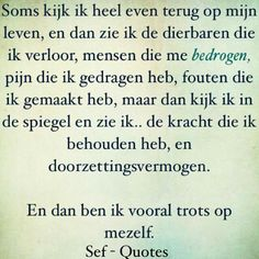 Zeer trots op mezelf..... Sef Quotes, Dutch Quotes, Smart Quotes, Lessons Learned In Life, Special Quotes, Love Yourself Quotes, Positive Vibes, Cool Words, Inspirational Quotes