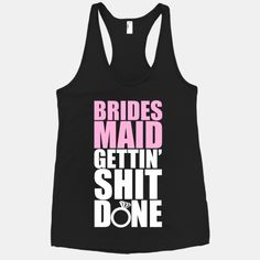 my bridesmaids will need these because I won't expect any thing but!