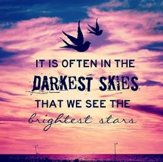 It is often in the darkest skies that we see the brightest stars | Anonymous ART of Revolution