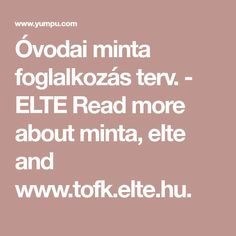 - ELTE Read more about minta, elte and www. Read More, Diy And Crafts, Reading, Reading Books