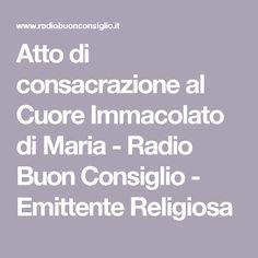 Atto di consacrazione al Cuore Immacolato di Maria - Radio Buon Consiglio - Emittente Religiosa