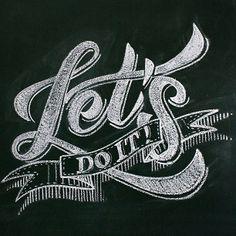 Let's do it! Chalk lettering on blackboard, inspired on the amazing work of @Dana Curtis Curtis Tanamachi ;) #typography #lettering #chalk #blackboard by Jackson Alves, via Flickr