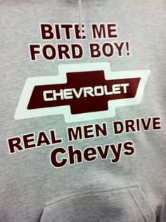 hahahaha does anyone know where I could get this?? Chevy boys <3