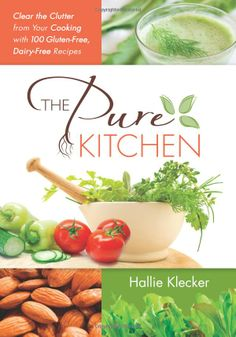 The Pure Kitchen: Clear the Clutter from Your Cooking with 100 Gluten-Free, Dairy-Free Recipes - The Pure Kitchen offers readers and food-lovers a unique but easy approach to fortifying their diets with whole, natural, pure foods. While eliminating gluten and dairy from your diet can be daunting in a world of packaged convenience foods and take-out, learning to cook at home is essential to adopting a healthy lifestyle. A diet rich in colorful fruits and vegetables, lean proteins, healthy…