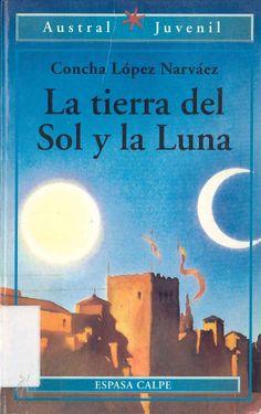 La tierra del Sol y la Luna de Concha López Narváez. Publicado por Espasa-Calpe, 1996.
