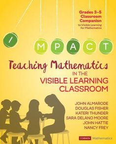 Teaching mathematics in the visible learning classroom, grades 3-5. (2019). by John Almarode et al. Text Complexity, Elementary Science Classroom, Text Dependent Questions, Visible Learning, 21st Century Classroom, Curriculum Design, Effective Teaching, Balanced Literacy, Math Class
