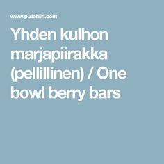 Yhden kulhon marjapiirakka (pellillinen) / One bowl berry bars Berries, Snacks, Bar, Cakes, Appetizers, Food Cakes, Bury, Pastries, Torte