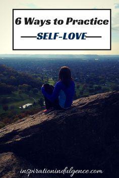 6 Ways to Practice Self-Love