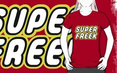 """SUPER FREEK by Customize My Minifig"" T-Shirts & Hoodies by ChilleeW 