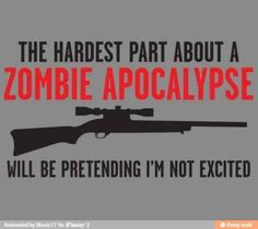 So true! :') I would be a LITTLE bit scared, but then I would be all jumpy! I hope the apocalypse happens!!!