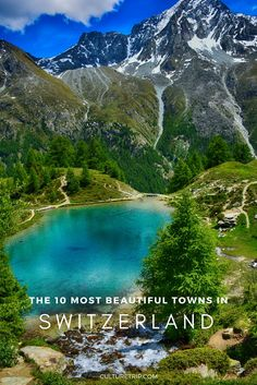 The 10 Most Beautiful Towns In Switzerland|Pinterest: @theculturetrip