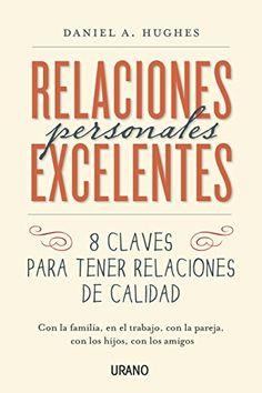 Relaciones personales excelentes (Crecimiento Personal) - https://alegrar.me/producto/relaciones-personales-excelentes-crecimiento-personal/