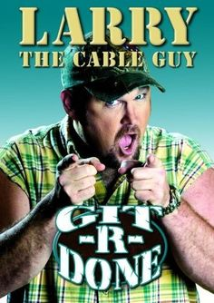 """Synopsis: With his trademark cries of """"Git-er-done!"""" and """"What the hell is this, Russia?,"""" Larry the Cable Guy cracks up his audience in this side-splitting live show.Starring: Larry the Cable Guy"""