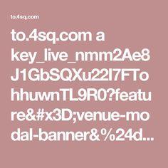 to.4sq.com a key_live_nmm2Ae8J1GbSQXu22I7FTohhuwnTL9R0?feature=venue-modal-banner&%24deeplink_path=venues%2F4c5ebb8499ff76b0aa0dcc9e&channel=mobileweb