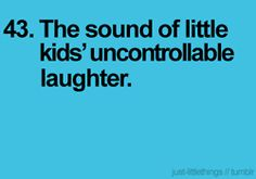 nothing is better than hearing my daughter laughing :) its the little things in life that make all the struggle worth it !