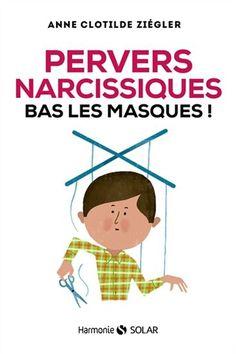Pervers Narcissiques Bas Les Masques Par Ziegler Anne Clotilde Coloring Book Download Ebook Free Reading