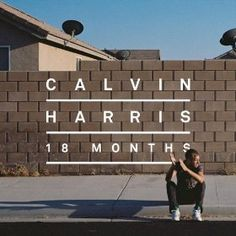 18 Months album by Calvin Harris download it now & Get 25% Off Your Next MP3 Purchase