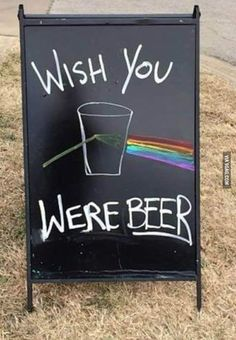 Beer puns and song lyrics go well together on pub signs! Beer Puns, Beer Memes, Beer Humor, Beer Slogans, Funny Bar Signs, Pub Signs, Funny Bar Quotes, Wine Quotes, Humor Quotes