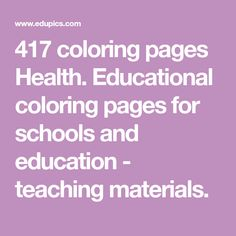 417 coloring pages Health. Educational coloring pages for schools and education - teaching materials.