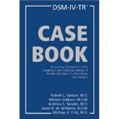 case study dsm iv tr Dsm—recent editions (iii, iii-r, iv, and iv-tr) 158 dsm-5—the current edition 160 box 72 considering culture: therapy, and design and execute research studies.