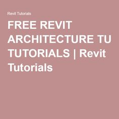 FREE REVIT ARCHITECTURE TUTORIALS | Revit Tutorials