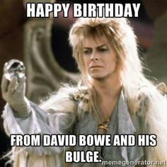 Happy Birthday Anchorman See More Bowies Bulge