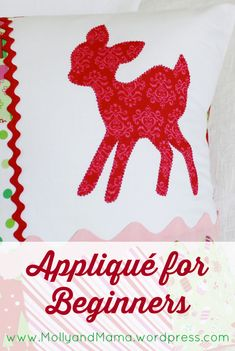 Little Deer Applique by Molly and Mama. How to applique raw-edge fabric designs. Free Applique Patterns, Applique Tutorial, Sewing Appliques, Applique Quilts, Embroidery Applique, Sewing Patterns, Felt Patterns, How To Applique, Bow Tutorial