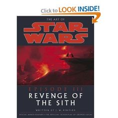 A Certain Point of View: Writing, Film and Stuff: The Art of Star Wars Episode III: Revenge of the S. Saga, Kids Chapter Books, Concept Art Books, Wish Board, Star Wars Sith, Star Wars Books, George Lucas, Star Wars Episodes, Revenge