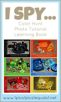 I Spy ~ go on a color hunt around your house, gather items for a picture, use this tutorial to make a photo book of your I Spy pages!
