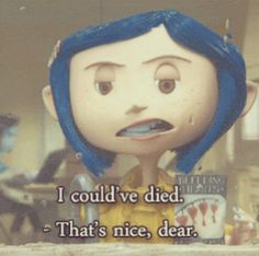 Loved this movie. Coraline!
