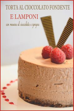 Dolcizie... le mie dolci delizie !: Torta al Cioccolato Fondente e Lamponi