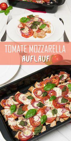 Tomate Mozzarella mal anders: Als Tomate-Mozzarella-Auflauf! Lecker, einfach, vegetarisch!
